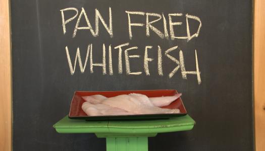Pan Fried Whitefish